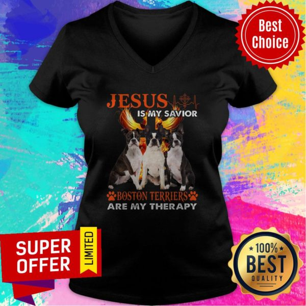 Top Jesus Is My Savior Boston Terriers Are My Therapy V-neck