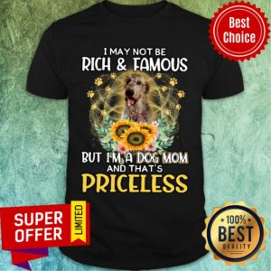 Wirehaired Pointing Griffon May Not Be Rich & Famous But A Dog Mom And That's Priceless Shirt