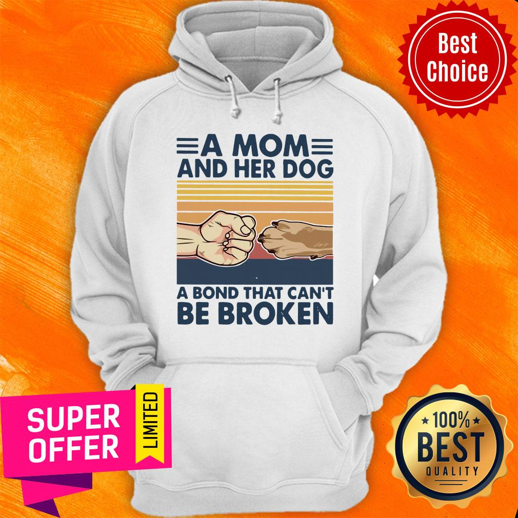 A Mom And Her Dog A Bond That Can't Be Broken Hoodie
