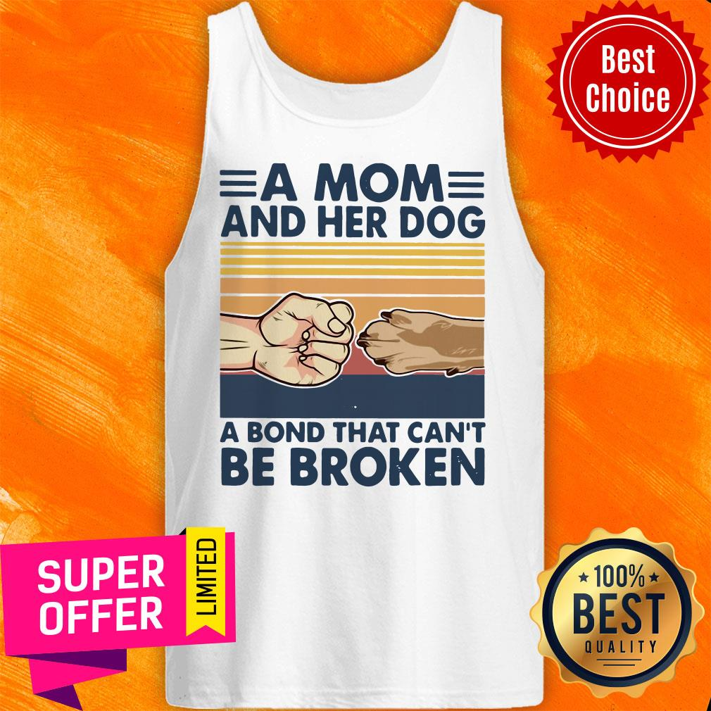 A Mom And Her Dog A Bond That Can't Be Broken Tank Top