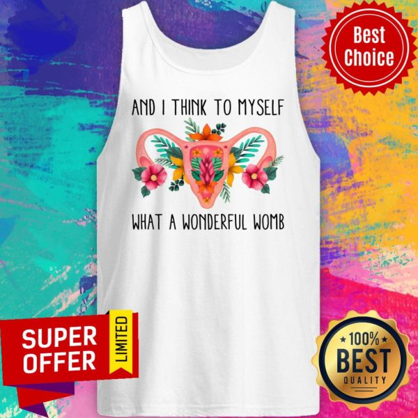 And I Think To Myself What A Wonderful Womb Tank Top