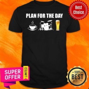 Awesome Plan For The Day Drums Shirt