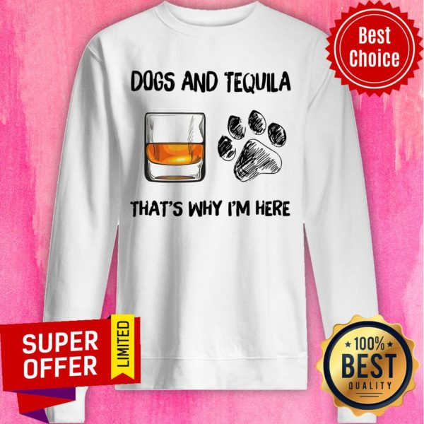 Awesome Scotch And Dog That's Why I'm Here Sweatshirt