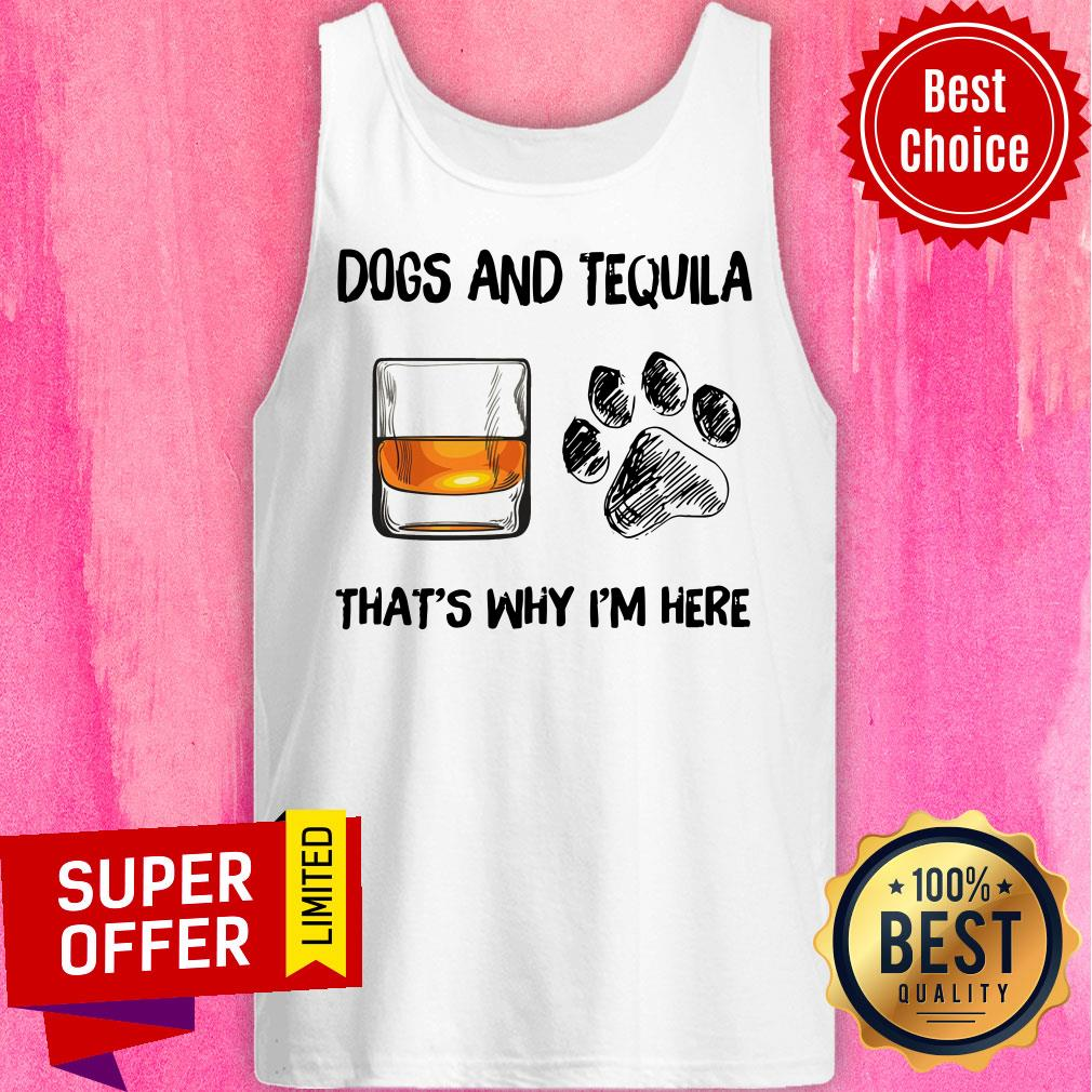 Awesome Scotch And Dog That's Why I'm Here Tank Top