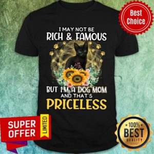 Black Cat Not Maybe Rich & Famous But A Cat Mom And That's Priceless Shirt