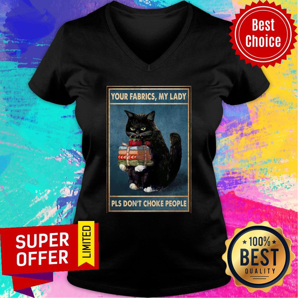 Black Cat Your Fabrics Lady Pls Don't Choke People V-neck