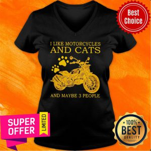 I Like Motorcycles And Cats And Maybe 3 People V-neck