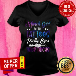 March Girl With Tattoos Pretty Eyes And Thick Thighs V-neck