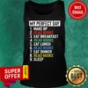 My Perfect Day Is Wake Up Read Book And Eat Breakfast Lunch Dinner And Sleep Tank Top