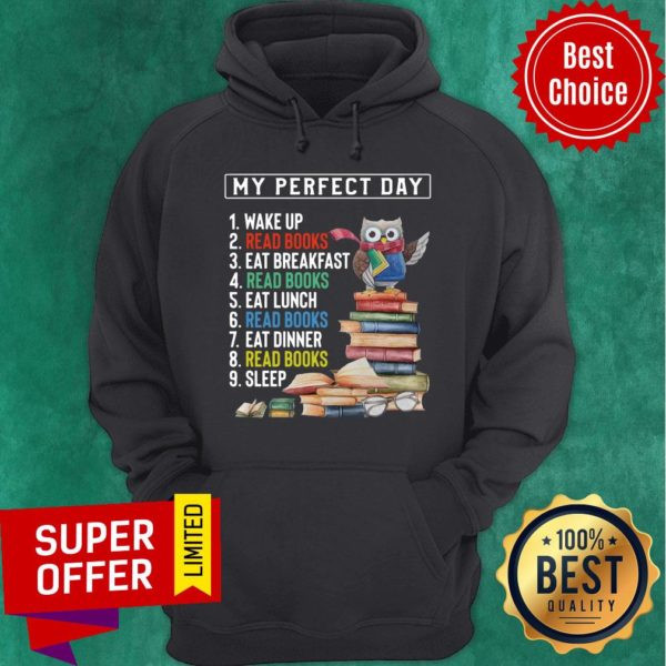 My Perfect Day Wake Up Read Books Eat Breakfast Luch Dinner Sleep Hoodie