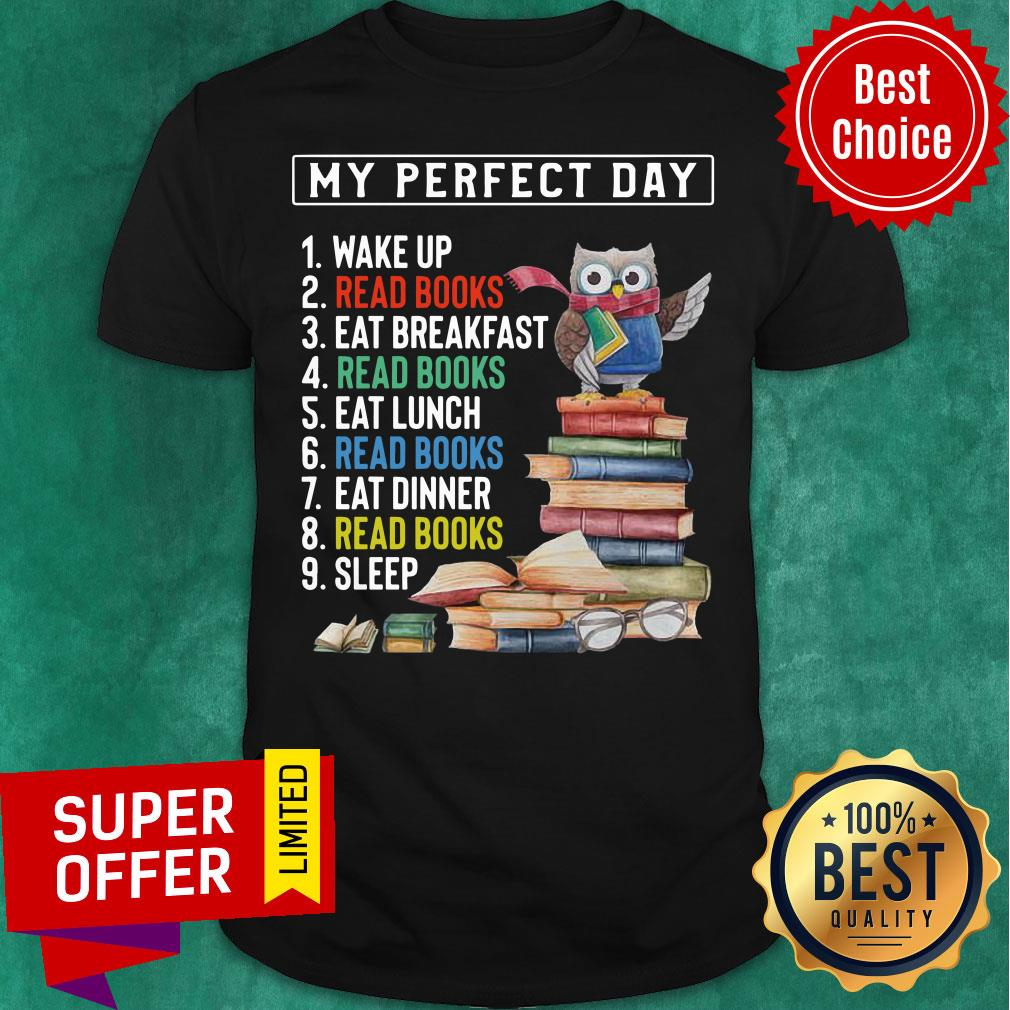 My Perfect Day Wake Up Read Books Eat Breakfast Luch Dinner Sleep Shirt