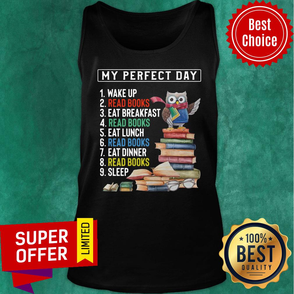 My Perfect Day Wake Up Read Books Eat Breakfast Luch Dinner Sleep Tank Top