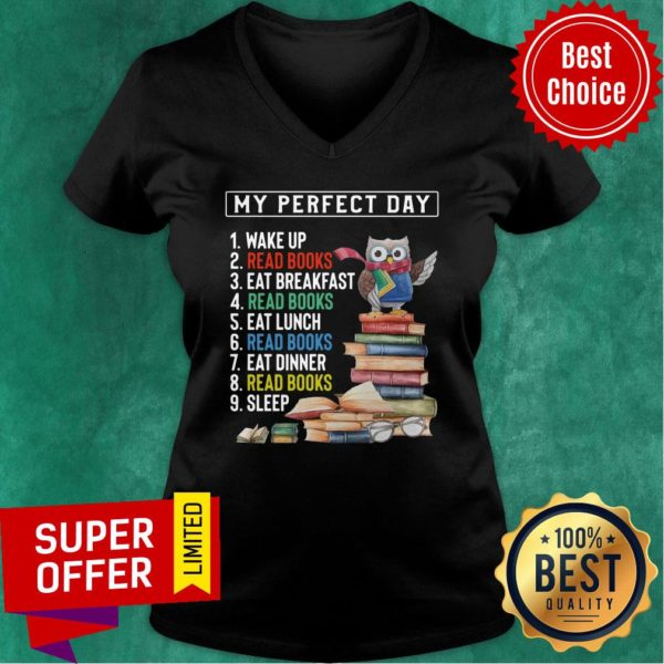 My Perfect Day Wake Up Read Books Eat Breakfast Luch Dinner Sleep V-neck
