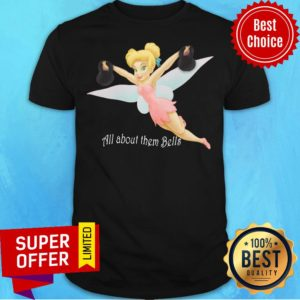 Premium Tinkerbell Lifting All About Them Bell Shirt