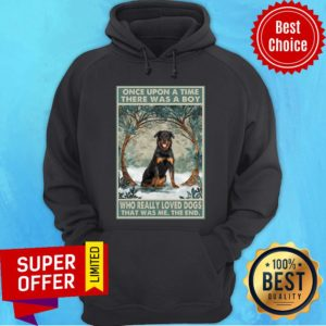 Rottweiler Once Upon A Time Boy Who Really Loved Dogs Hoodie