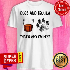 Rum And Dog That's Why I'm Here Shirt