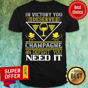 Top In Victory Deserve Champagne Shirt