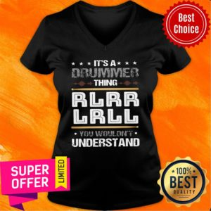 Top It'S A Drummer Thing Rlrr Lrll You Wouldn't Understand V-neck