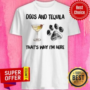 Top Martini And Dog That's Why I'm Here Shirt