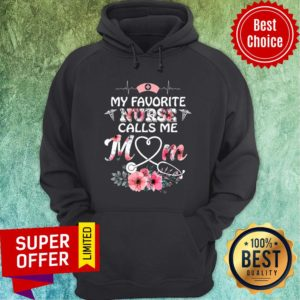 Top My Favorite Nurse Calls Me Mom Hoodie