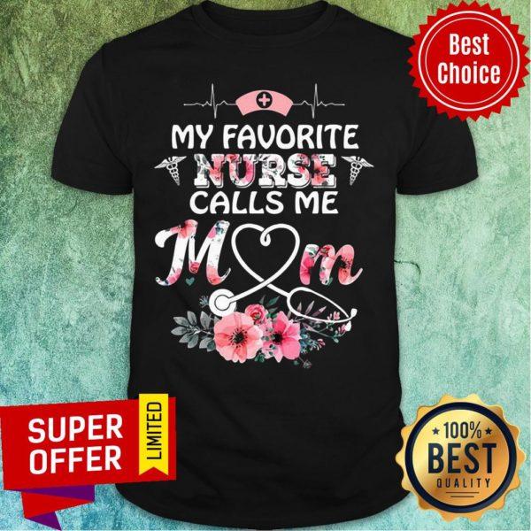 Top My Favorite Nurse Calls Me Mom Shirt