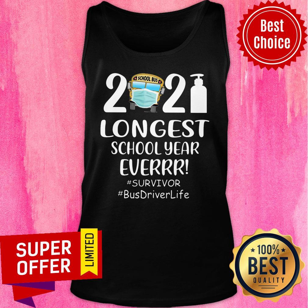 2021 Longest School Year Ever Survivor Busdriver Life Tank Top