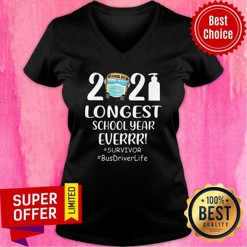 2021 Longest School Year Ever Survivor Busdriver Life V-neck