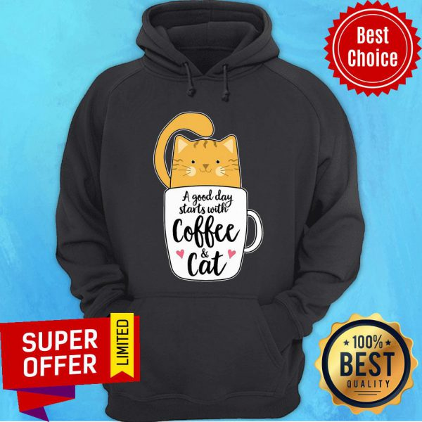 A Good Day Starts With Coffee Cat Hoodie