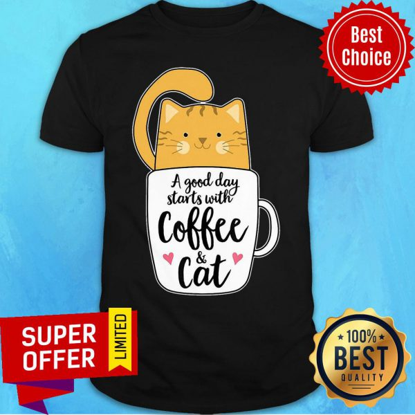 A Good Day Starts With Coffee Cat Shirt