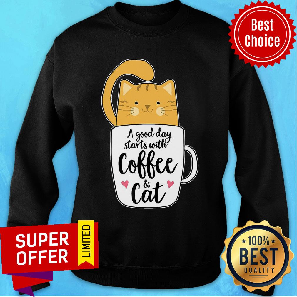 A Good Day Starts With Coffee Cat Sweatshirt
