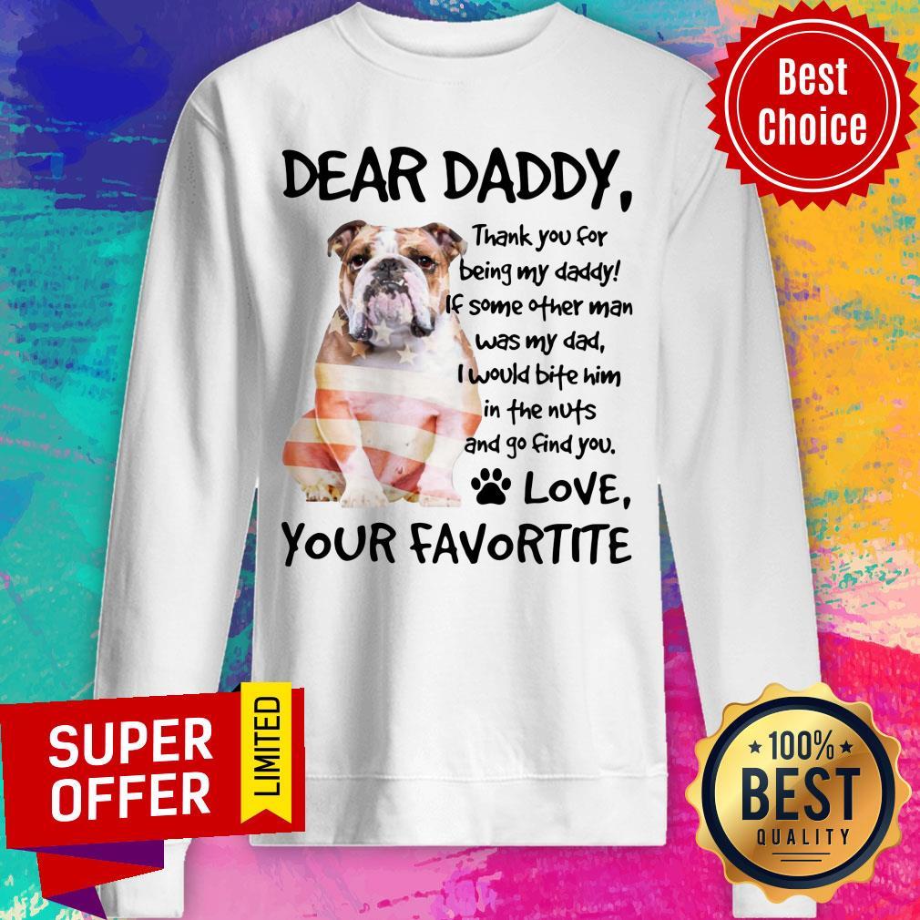 American Flag English Bulldog Dear Daddy Love Favortite Sweatshirt