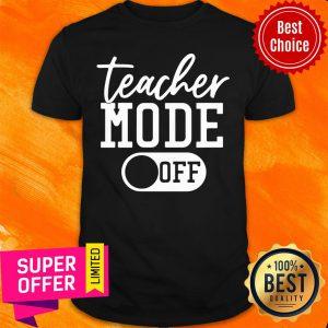 Awesome Teacher Mode Off Shirt
