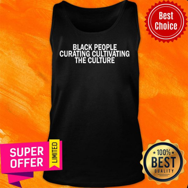 Black People Curating Cultivating The Culture Tank Top