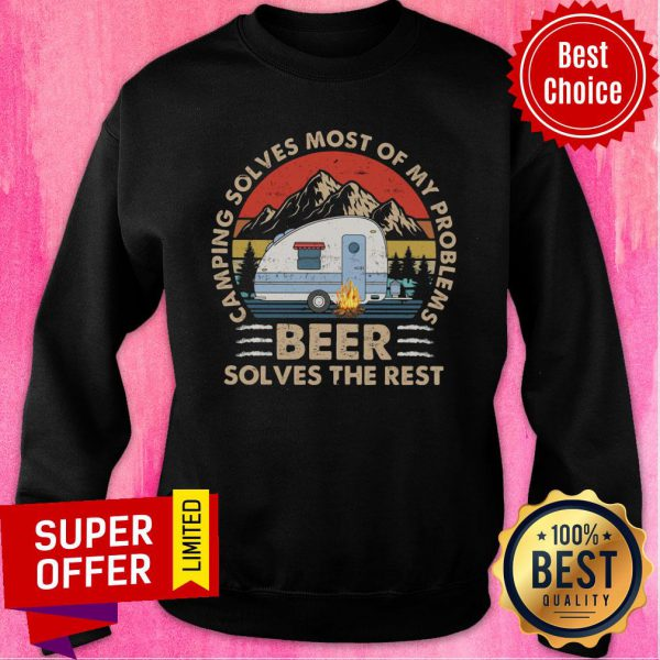 Camping Solves Most Of My Problems Beer Sweatshirt