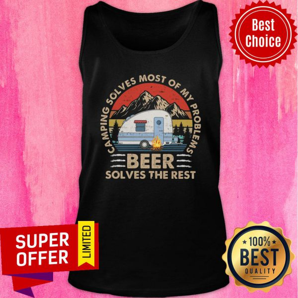 Camping Solves Most Of My Problems Beer Tank Top
