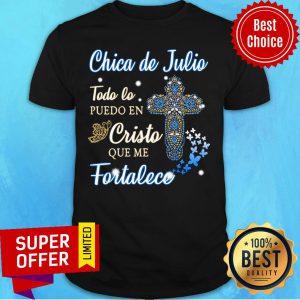 Chica De Julio Todo Lo Puedo En Cristo Shirt
