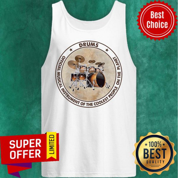 Drums Official Musical Instrument Of The Coolest People Planet Tank Top