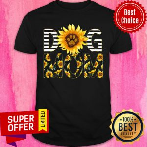 Funny Sunflower Dog Mom Shirt