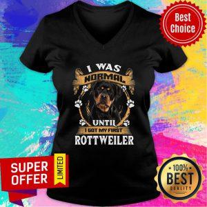 Rottweiler I Was Normal Until I Got My First V-neck
