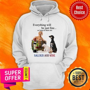 Saluki Just Fine With Wine For Saluki Lover Hoodie