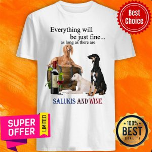 Saluki Just Fine With Wine For Saluki Lover Shirt