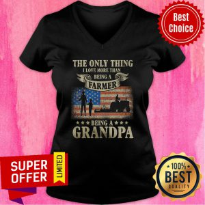 The Only Thing Being A Farmer Being A Grandpa American Flag V-neck