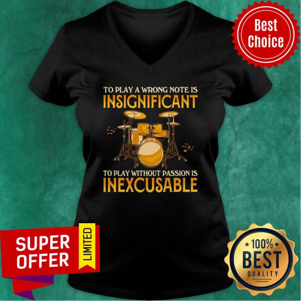To Play A Wrong Notes Insignifecant To Play Inexcusable V-neck