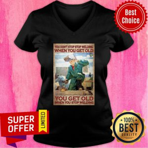 You Dont Stop Welding You Get Old Machine V-neck