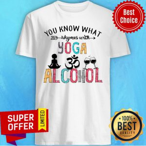 You Know What Rhumes With Yoga Alcohol Shirt