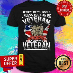 Always Be Veteran Memorial Day USA Flag Shirt