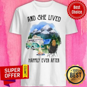And She Lived Happily Ever After Camping Shirt