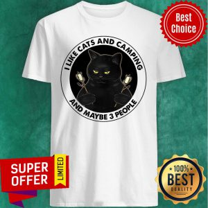 Black Cat I Like Cats And Camping And Maybe 3 People Shirt