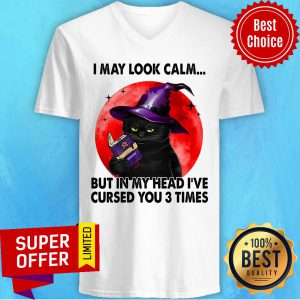 Black Cat Witch I May Look Calm In My Head Curse You 3 Time V-neck