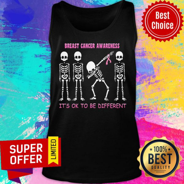 Breast Cancer Awareness Skeleton It's Ok Different Tank Top